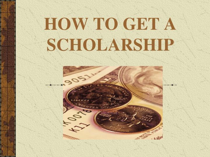 how to get a scholarship n.