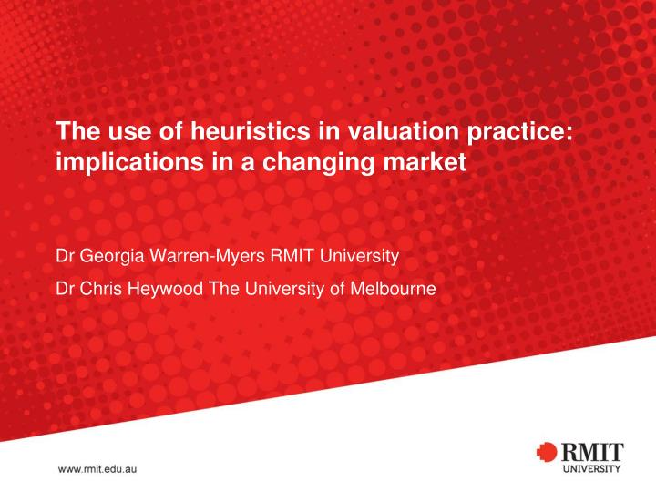 the use of heuristics in valuation practice implications in a changing market n.