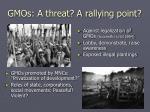 gmos a threat a rallying point