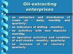 oil extracting enterprises