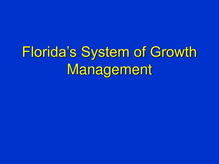 florida s system of growth management n.