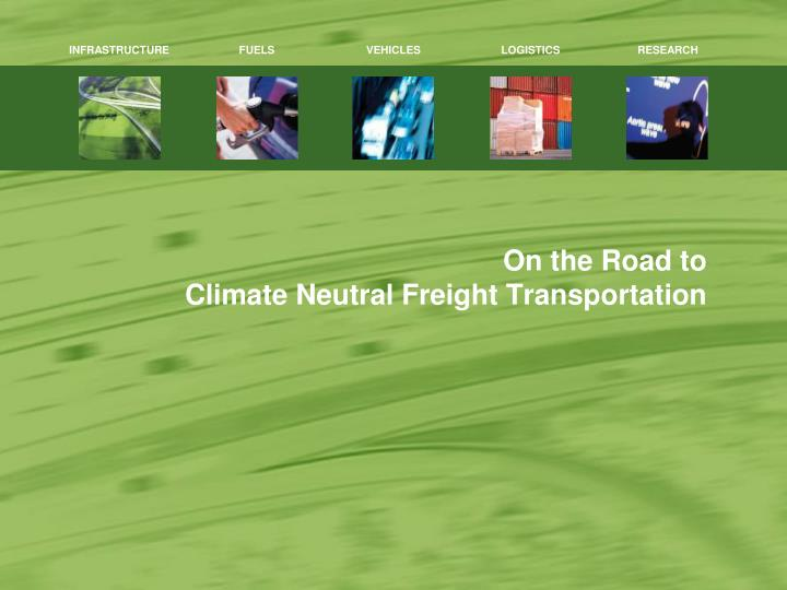 on the road to climate neutral freight transportation n.