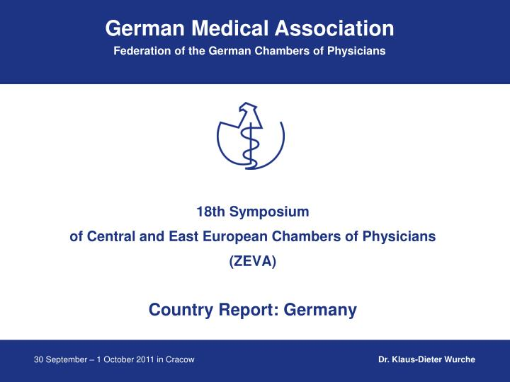 18th symposium of central and east european chambers of physicians zeva country report germany n.