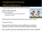 heightened emotion affects decisions
