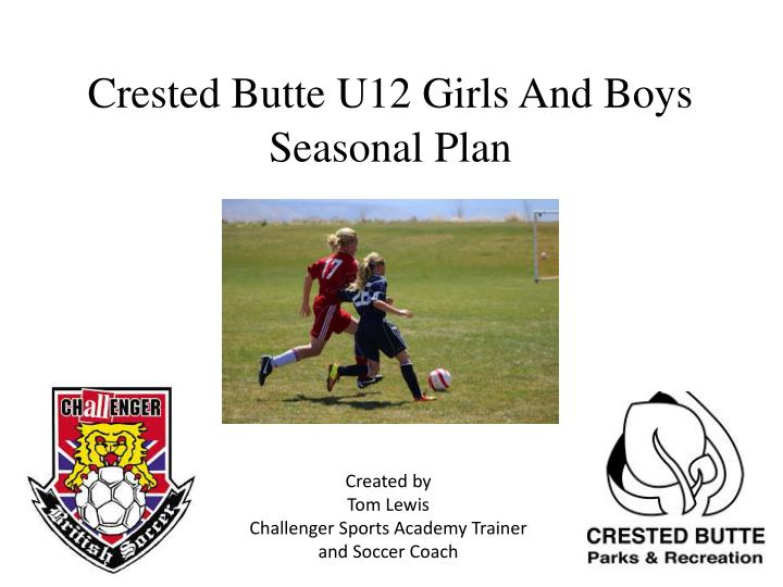 crested butte u12 girls and boys seasonal plan n.