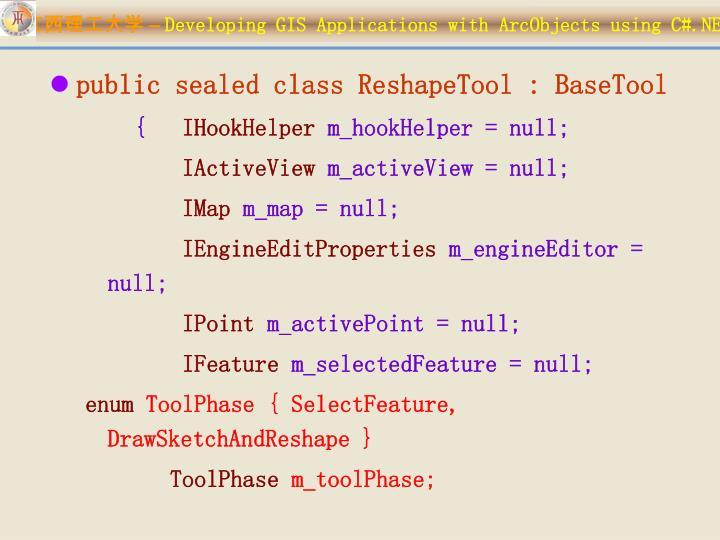 public sealed class ReshapeTool : BaseTool