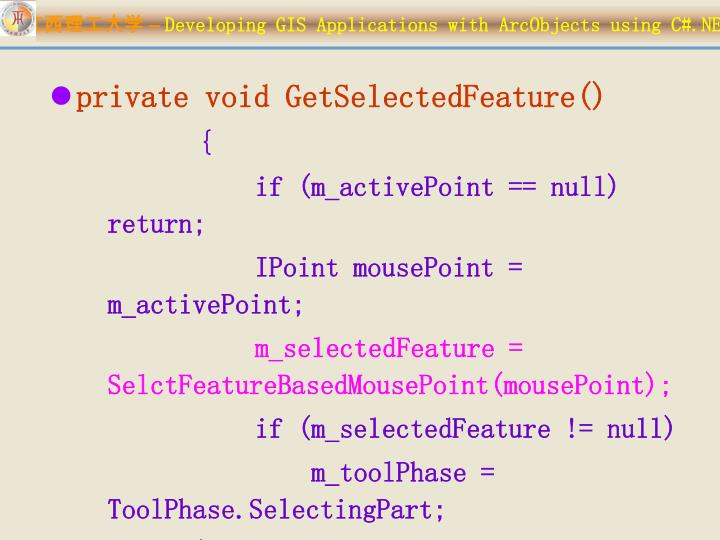 private void GetSelectedFeature()