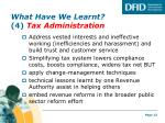 what have we learnt 4 tax administration