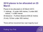 2010 places to be allocated on 25 march