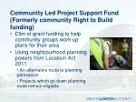 community led project support fund formerly community right to build funding