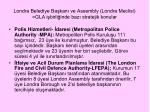 londra belediye ba kan ve assembly londra meclisi gla i birli inde baz stratejik konular
