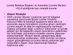 londra belediye ba kan ve assembly londra meclisi gla i birli inde baz stratejik konular6