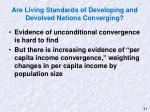 are living standards of developing and devolved nations converging