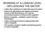 working at a london level influencing the mayor