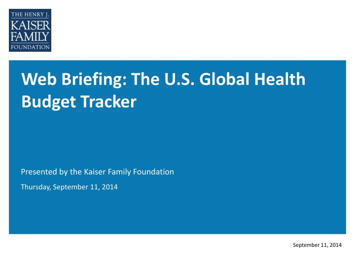 web briefing the u s global health budget tracker n.