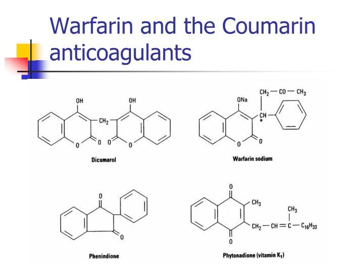 Warfarin and the Coumarin anticoagulants