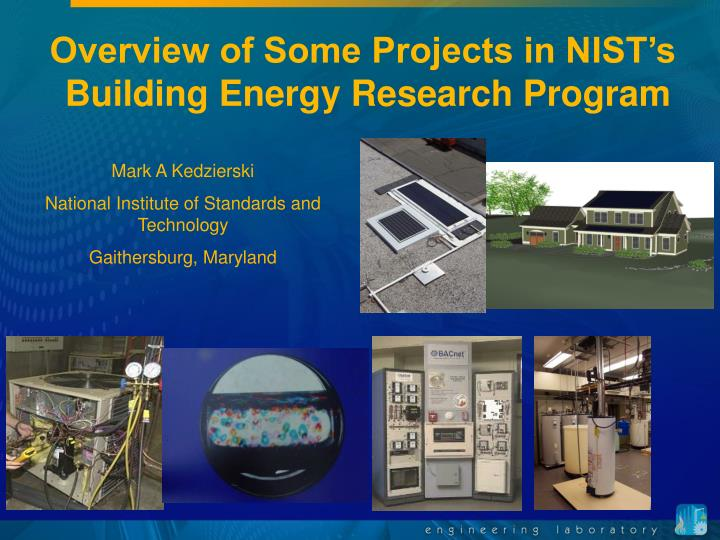 overview of some projects in nist s building energy research program n.