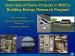 overview of some projects in nist s building energy research program