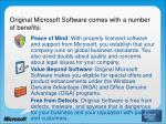 original microsoft software comes with a number of benefits