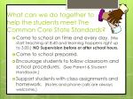 what can we do together to help the students meet the common core state standards