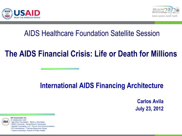 aids healthcare foundation satellite session the aids financial crisis life or death for millions n.
