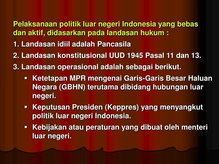 Pelaksanaan politik luar negeri Indonesia yang bebas