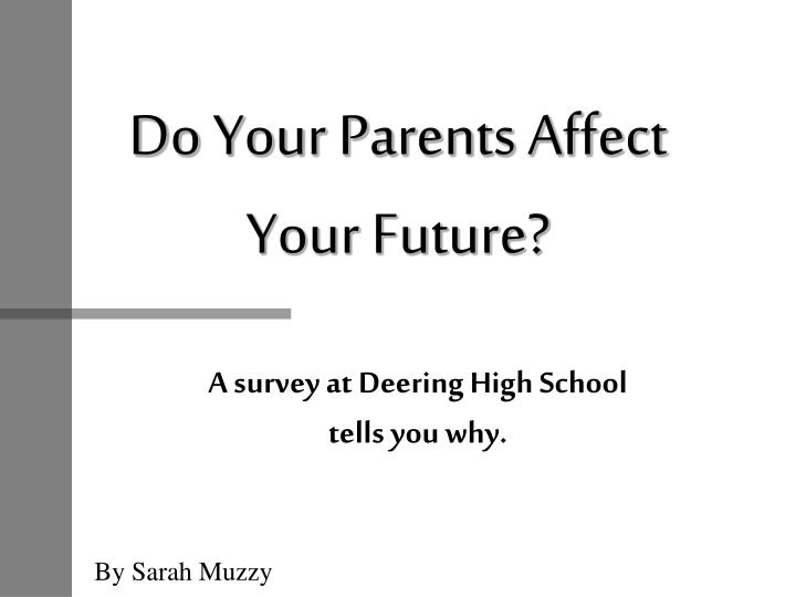 do your parents affect your future n.