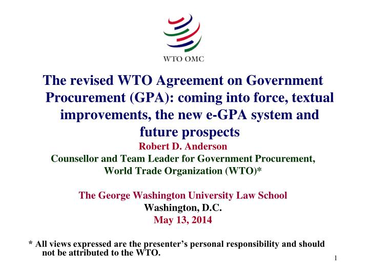 The revised WTO Agreement on Government Procurement (GPA): coming into force, textual improvements, ...
