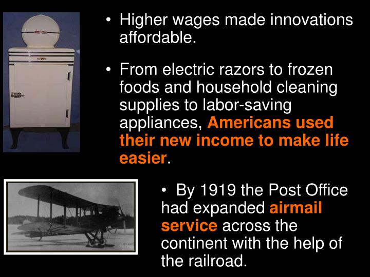Higher wages made innovations affordable.