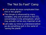 the not so fast camp