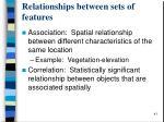 relationships between sets of features