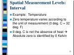 spatial measurement levels interval1