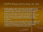 ogra required to play its role