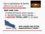 can a pensioner family afford this ss loss