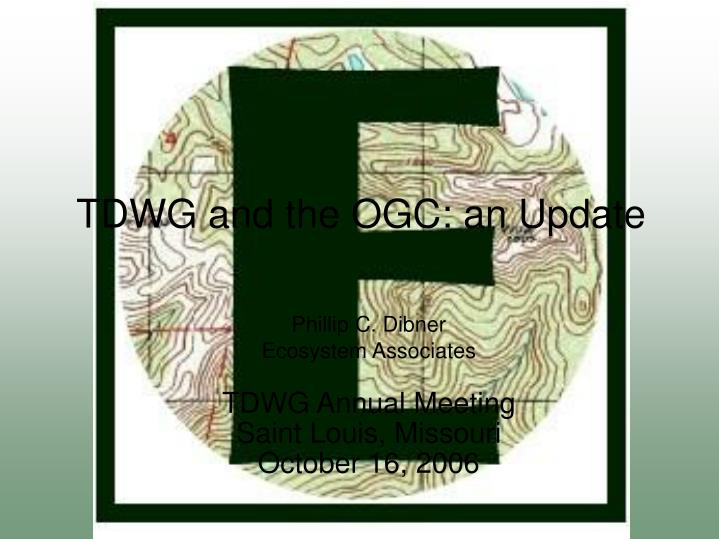tdwg and the ogc an update n.