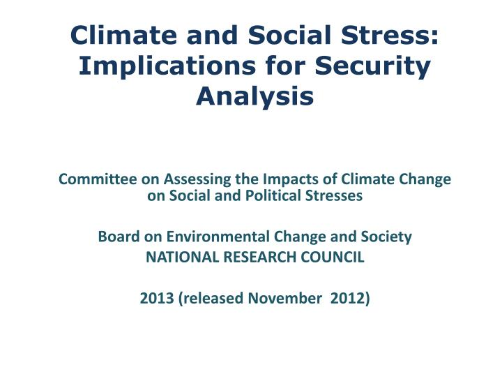 Climate and social stress implications for security analysis