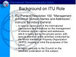 background on itu role