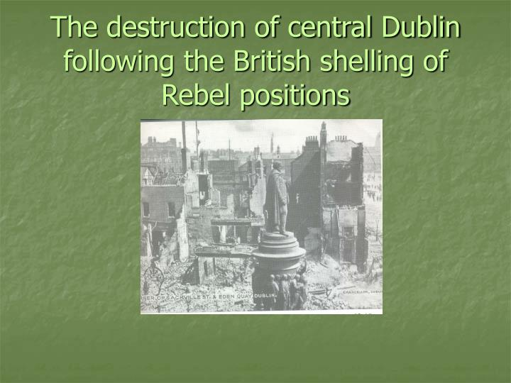 the destruction of central dublin following the british shelling of rebel positions n.