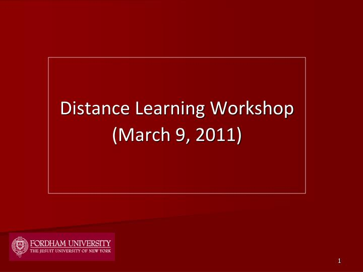 distance learning workshop march 9 2011 n.