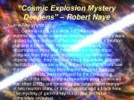 cosmic explosion mystery deepens robert naye