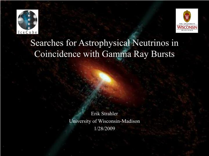 searches for astrophysical neutrinos in coincidence with gamma ray bursts n.