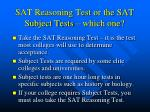 sat reasoning test or the sat subject tests which one