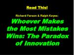 read this richard farson ralph keyes whoever makes the most mistakes wins the paradox of innovation