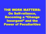 the work matters on self reliance becoming a change insurgent and the power of peculiarities