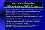 suggestions regarding administration of gyn cytology