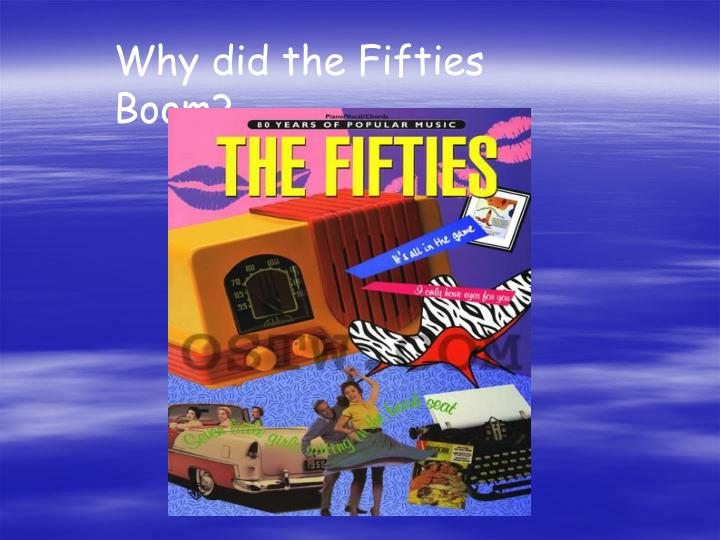 Why did the Fifties Boom?