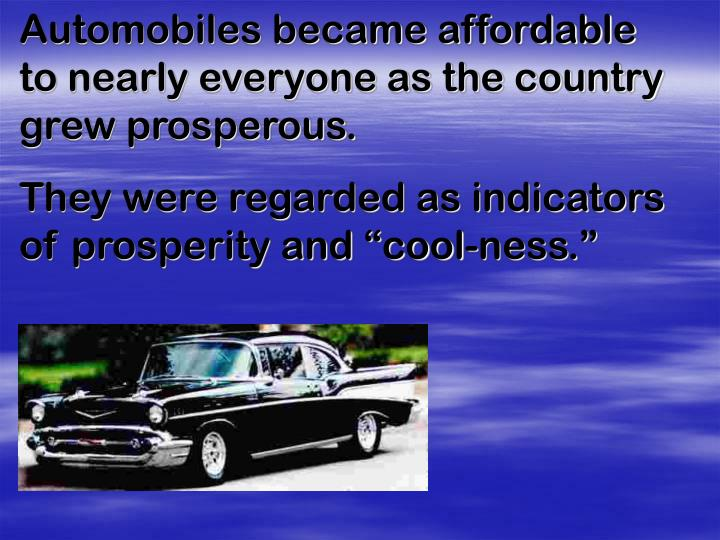 Automobiles became affordable