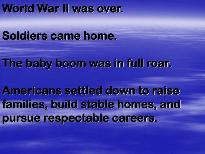 World War II was over.