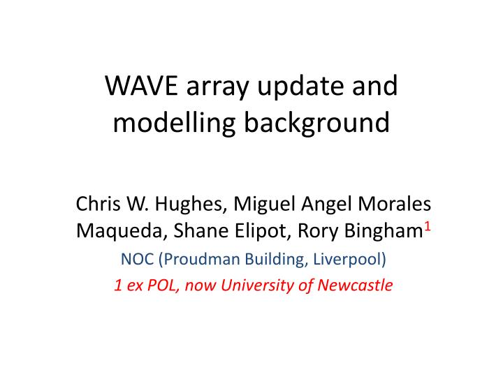 wave array update and modelling background n.