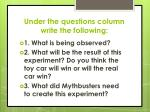 under the questions column write the following